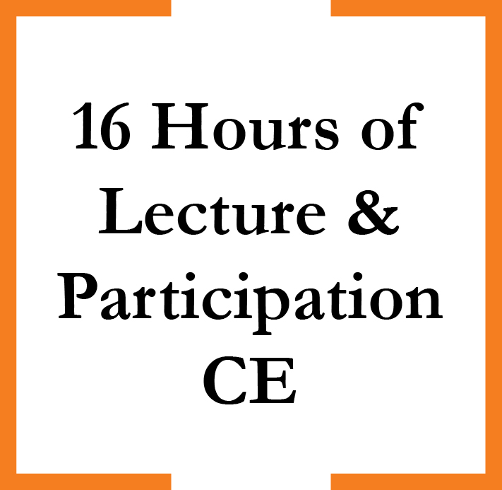 16 Hrs of lecture and participation CE